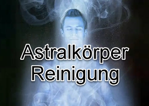 Astralkörper Reinigung LP 1